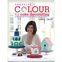 Lindy Smith Creative Colour for Cake Decorating